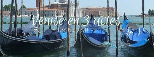 Venise en 3 actes